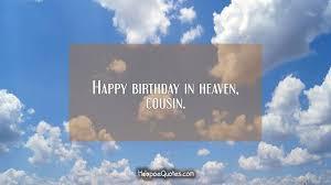happy birthday in heaven cousin hoopoequotes