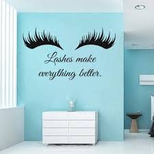 Lashed Make Everything Better Wall Decal Quote Home Decor Living Room Eyelashes Lashes Extensions Vinyl Wall Stickers Brows Z905 Wall Stickers Aliexpress