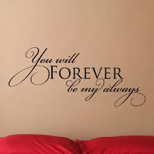 Forever Be My Always Wall Quotes Decal Wallquotes Com