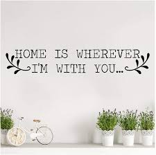 Amazon Com Home Is Wherever I M With You Vinyl Lettering Wall Decal Sticker Black 5 5 H X 32 L Home Kitchen