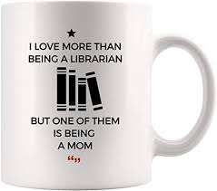 com love more being librarian being mom mother book mug