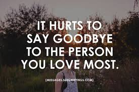 unique saying goodbye quotes to someone you love allquotesideas