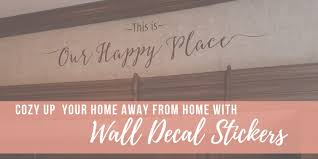 Cozy Up Your Home Away From Home With Wall Decals Wall Decor Plus More