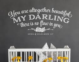 You Are Altogether Beautiful My Darling There Is No Flaw In You Wall Decal By Oldbarnrescuecompany N Vinyl Wall Decals Wall Decals Removable Vinyl Wall Decals