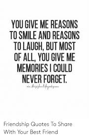 you give reasons to smile and reasons to laugh but most of all
