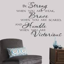 Amazon Com Wall Decal Sticker Wall Quotes Arts Home Decoration Decor Nspirational Home Vinyl Wall Decals Sayings Art Lettering Be Strong When You Are Weak Brave Kitchen Dining