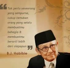 kata kata bijak quotes bj habibie untuk para penerus bangsa
