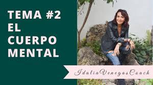 TEMA #2: EL CUERPO MENTAL! - YouTube