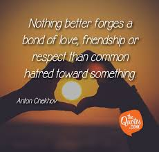 nothing better forges a bond of love friendsh anton chekhov quotes