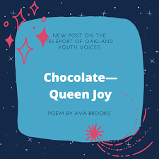 """Poem by Ava Brooks. """"Chocolate—Queen Joy"""" 