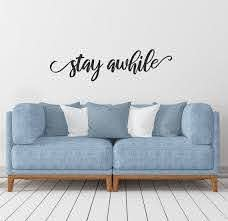 Stay Awhile Decal Stay Awhile Wall Decor Calligraphy Decal Etsy