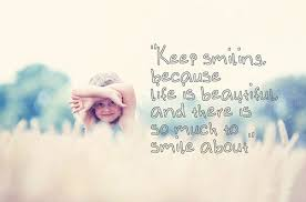 beautiful smile quotes and sayings keep on smiling happy life
