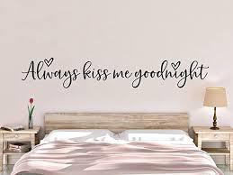 Amazon Com Always Kiss Me Goodnight Wall Decal Bedroom Wall Decal Always Kiss Me Goodnight Decal Couple Wall Decal Romantic Wall Decal Home Kitchen