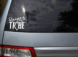 Raising My Tribe Decal For Car Van Tablet Laptop And More Etsy