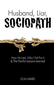 husband liar sociopath how he lied why i fell for it the