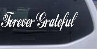 Forever Grateful Christian Car Or Truck Window Laptop Decal Sticker Ebay