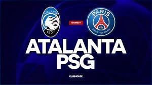 🔴 ATALANTA - PSG // CHAMPIONS LEAGUE // ClubHouse ( bergame vs paris ) -  YouTube