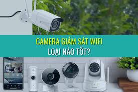 Camera giám sát wifi loại nào tốt - Nhà Thông Minh