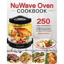 easy and delicious nuwave oven recipes