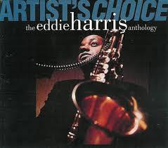 Eddie Harris - Artist's Choice: The Eddie Harris Anthology (1993 ...