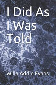 Amazon | I Did As I Was Told (Addie's Story) | Evans, Willa Addie |  Children's Studies