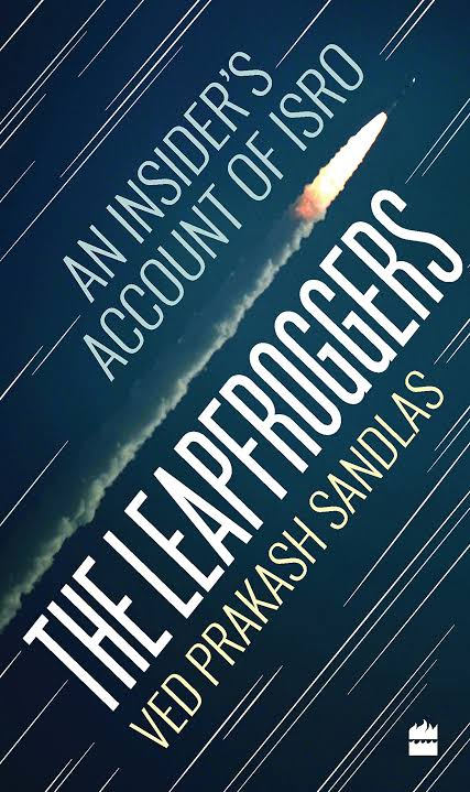 Image result for The Leapfroggers: An Insider's Account of ISRO - by Ved Prakash Sandlas""