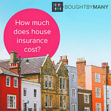 how much does house insurance cost bought by many
