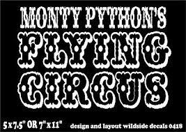 Monty Python S Flying Circus Decal Car Truck Window Funny Vinyl Sticker Ebay