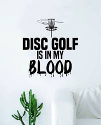 Disc Golf Is In My Blood Frisbee Decal Sticker Wall Vinyl Art Decor Ho Boop Decals