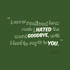 hate saying goodbye quote quote number picture quotes