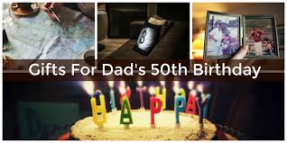 the best 50th birthday gift ideas for dad