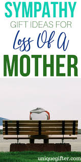 sympathy gift ideas for loss of mother