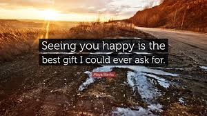 """a banks quote """"seeing you happy is the best gift i could ever"""