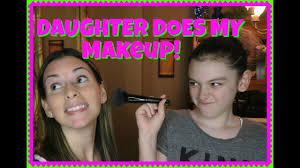 hilarious daughter does my makeup