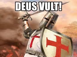 DEUS VULT! - Deus Vult | Meme Generator