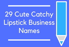 150 cute catchy lipstick business names