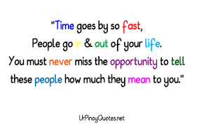 time goes by so fast people go in out of your life