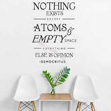Democritus Quote Wall Stickers Nothing Exists Except Atoms And Empty Space Everything Else Is Opinion Vinyl Art Wall Decal Eb443 Wall Stickers Aliexpress