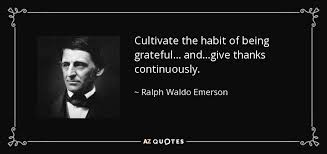 ralph waldo emerson quote cultivate the habit of being grateful