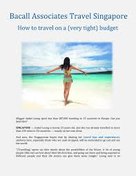 Bacall Associates Travel Singapore: How to travel on a (very tight) budget  by Myra Myers - issuu