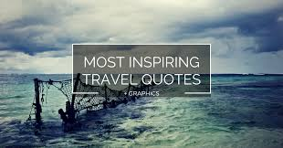 most inspiring travel quotes graphics far horizon best