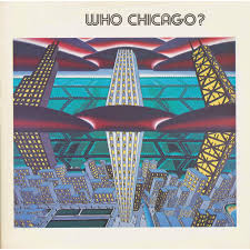 WHO CHICAGO? by Adrian Bowman