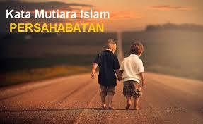 kutipan indah kata kata persahabatan dalam islam