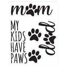 My Kids Have Paws Pet Parents Vinyl Decals For Car Truck Vehicle Window Cat Dog Pet 3 Stickers Walmart Com Walmart Com