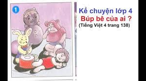Kể chuyện lớp 4 - Tuần 14 - Búp bê của ai ? - Tiếng Việt 4 trang 138 -  YouTube