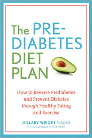The Prediabetes Diet Plan: How to Reverse Prediabetes and Prevent Diabetes  Through Healthy Eating and Exercise | Clinical Diabetes