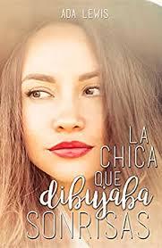 La chica que dibujaba sonrisas (Spanish Edition) eBook: Lewis, Ada ...