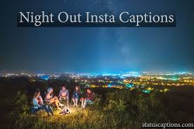 210 night out captions for insram