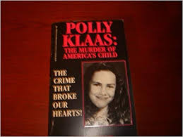 Polly Klaas: The Murder of America's Child: Kensington: 9780786001958:  Amazon.com: Books