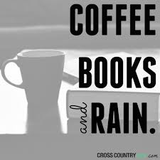 coffee quote of the week coffee books and rain